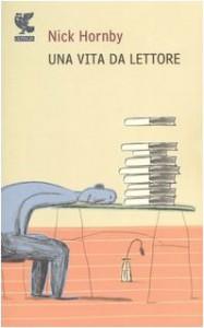 Una vita da lettore - Nick Hornby, Massimo Bocchiola