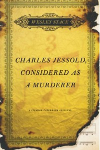 Charles Jessold, Considered as a Murderer - Wesley Stace