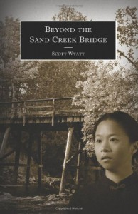 Beyond the Sand Creek Bridge - Scott Wyatt