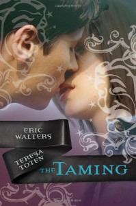 The Taming - Teresa Toten, Eric Walters