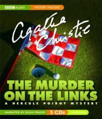The Murder on the Links: A Hercule Poirot Mystery - Hugh Fraser, Agatha Christie