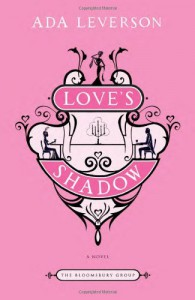 Love's Shadow: A Novel (Bloomsbury Group) - Ada Leverson