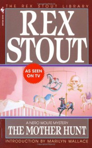 The Mother Hunt - Rex Stout, Marilyn Wallace
