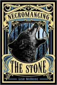 Necromancing the Stone -