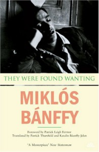 They Were Found Wanting (The Transylvanian Trilogy, Book 2) - Miklós Bánffy, Patrick Leigh Fermor, Patrick Thursfield, Katalin Bánffy-Jelen