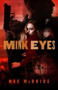 Mink Eyes - Max McBride
