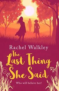The Last Thing She Said - Rachel Walkley