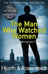 The Man Who Watched Women - Hans Rosenfeldt, Michael Hjorth