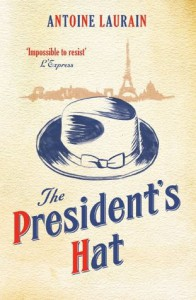 The President's Hat - Antoine Laurain, Gallic Books