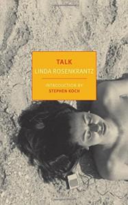 Talk (New York Review Books Classics) - Linda Rosenkrantz, Stephen Koch