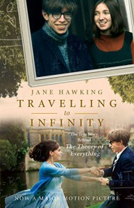 Travelling to Infinity: The True Story Behind The Theory of Everything - Jane Hawking