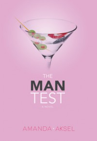 The Man Test - Amanda Aksel