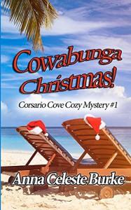 Cowabunga Christmas - Anna Celeste Burke