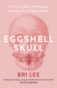 Eggshell Skull: A memoir about standing up, speaking out and fighting back - Bri Lee
