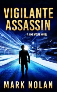 Vigilante Assassin: An Action Thriller  - Mark Nolan