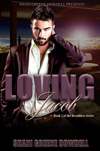 Breathless 5: Loving Jacob - Shani Greene-Dowdell
