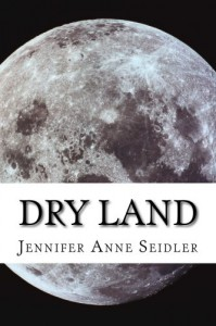 Dry Land - Jennifer Anne Seidler