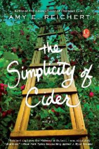 The Simplicity of Cider: A Novel - Amy E. Reichert