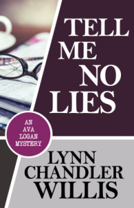 Tell Me No Lies (An Ava Logan Mystery #1) - Lynn Chandler Willis