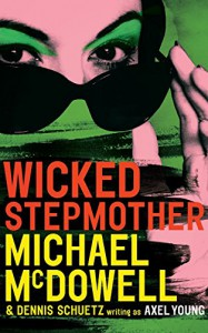 Wicked Stepmother - Michael McDowell, Axel Young, Dennis Schuetz