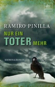 Nur ein Toter mehr: Kriminalroman - Ramiro Pinilla