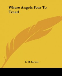 Where Angels Fear to Tread (Dover Thrift Editions) - E.M. Forster