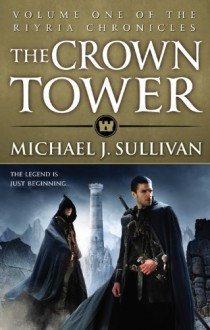 The Crown Tower (The Riyria Chronicles) - Michael J. Sullivan