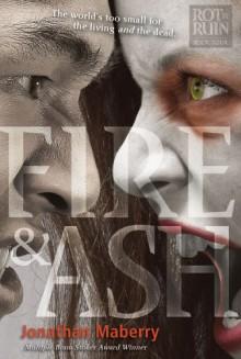 Fire & Ash (Rot & Ruin) - Jonathan Maberry