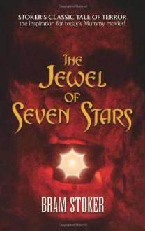The Jewel of Seven Stars - Bram Stoker
