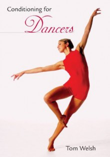Conditioning for Dancers - Tom Welsh