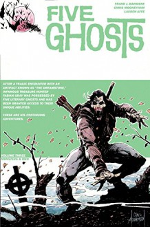 Five Ghosts Volume 3: Monsters and Men - Frank J. Barbiere, Chris Mooneyham, Chris Mooneyham