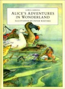 Alice's Adventures In Wonderland - Lewis Carroll, Peter Weevers