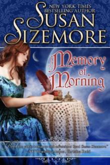 Memory of Morning - Susan Sizemore