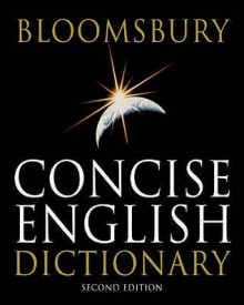 Bloomsbury Concise English Dictionary - Kathy Rooney