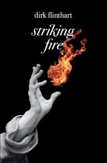 Striking Fire - Dirk Flinthart