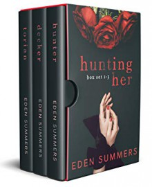 Hunting Her Box Set - Eden Summers