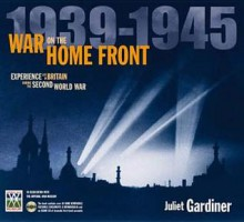 War on the Home Front - Juliet Gardiner
