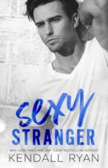 Sexy Stranger - Kendall Ryan