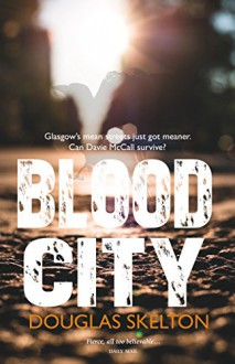 Blood City - Douglas Skelton