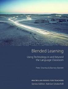 Blended Learning - Pete Sharma, Barney Barrett, Adrian Underhill