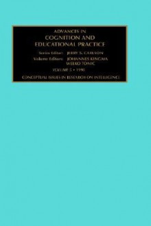 Conceptual Issues in Research on Intelligence (Advances in Cognition and Educational Practice) (Advances in Cognition and Educational Practice) - Jelle Kingma, Ca98, Jerry Carlson, Welko Tomic
