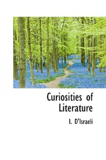 Curiosities of Literature - I. D'Israeli