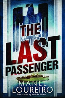 The Last Passenger - Manel Loureiro,Andrés Alfaro