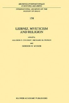 Leibniz, Mysticism and Religion - Allison P. Coudert, Richard H. Popkin, Gordon M. Weiner