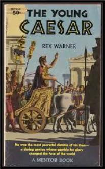 Young Caesar - Rex Warner