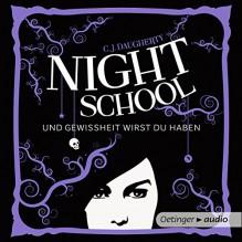 Und Gewissheit wirst du haben (Night School 5) - C. J. Daugherty, Luise Helm, Oetinger Media
