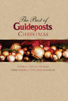 The Best of Guideposts Christmas: A Collection of Christmas Stories from America's Favorite Magazine - Ideals Publications Inc