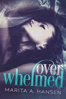 Overwhelmed (Blurred Lines #1) - Marita A. Hansen