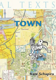 TOWN - Kate Schapira