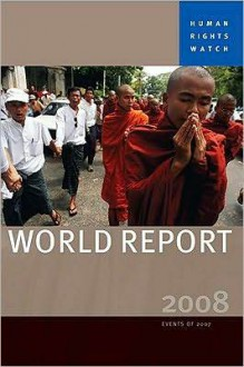 Human Rights Watch World Report 2008 - Human Rights Watch